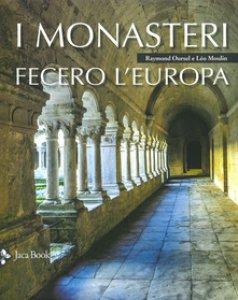 Copertina di 'I monasteri fecero l'Europa'
