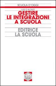 Copertina di 'Gestire le integrazioni a scuola'