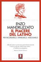 Il piacere del latino - Enzo Mandruzzato