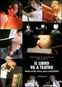 Copertina di 'Il libro va a teatro. Attività con libri, letture, scene e multimedialità. Con DVD-ROM'