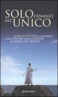 Solo dinanzi all'Unico - Accattoli Luigi, Dupont Jacques