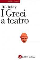 I greci a teatro - Harold C. Baldry