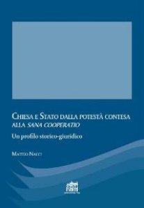 Copertina di 'Chiesa e Stato dalla potestà contesa alla sana cooperatio'