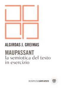 Copertina di 'Maupassant. La semiotica del testo in esercizio'