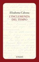 L' inclemenza del tempo - Cabona Elisabetta