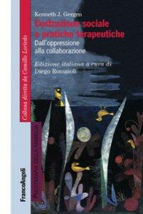 Copertina di 'Costruzione sociale e pratiche terapeutiche. Dall'oppressione alla collaborazione'