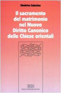 Copertina di 'Il sacramento del matrimonio nel nuovo diritto canonico delle Chiese orientali'