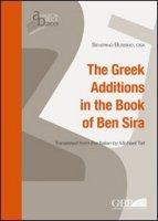 Greek Additions in the Book of Ben Sira. (The) - Severino Bussino