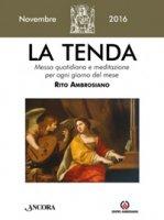 La tenda. Novembre 2016 di Arcidiocesi di Milano su LibreriadelSanto.it