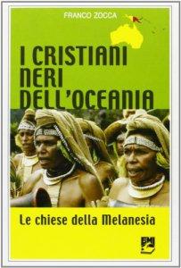 Copertina di 'I cristiani neri dell'Oceania. Le chiese della Melanesia'