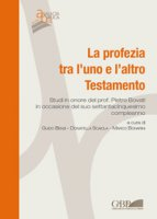 Profezia tra l'uno e l'altro Testamento. Studi in onore del Prof. Pietro Bovati in occasione del suo settantacinquesimo comple