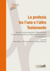 Copertina di 'Profezia tra l'uno e l'altro Testamento. Studi in onore del Prof. Pietro Bovati in occasione del suo settantacinquesimo comple'