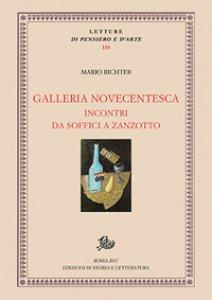 Copertina di 'Galleria novecentesca. Incontri da Soffici a Zanzotto'