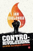 Contro-rivoluzione - Jan Zielonka