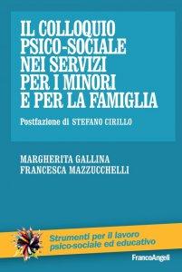 Copertina di 'Il colloquio psico-sociale nei servizi per i minori e per la famiglia'
