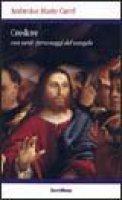 Credere con venti personaggi del Vangelo - Carré Ambroise M.