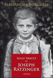 Copertina di 'Sulle tracce di Joseph Ratzinger'