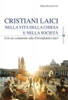 Cristiani laici nella vita della Chiesa e della società - Buschini Piero