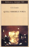 Quell'orribile forza - Lewis Clive S.