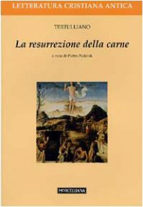 Copertina di 'La resurrezione della carne. Testo latino a fronte'