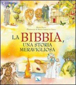 Copertina di 'La Bibbia, una storia meravigliosa'