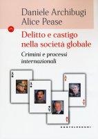 Delitto e castigo nella società globale - Daniele Archibugi , Alice Pease