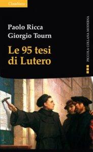 Copertina di 'Le 95 tesi di Lutero e la cristianità del nostro tempo'