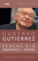 Perché Dio preferisce i poveri - Gustavo Gutiérrez