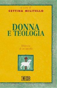 Copertina di 'Donna e teologia. Bilancio di un secolo'