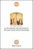 Il pensiero pedagogico di Gaetano Santomauro - Pagano Riccardo