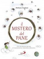 Mistero del pane (Il) - Stefania Cagliani