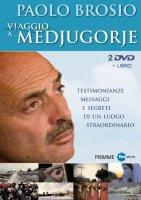 Viaggio a... Medjugorje. Testimonianze, messaggi e segreti di un luogo straordinario. 2 DVD. Con libro - Brosio Paolo