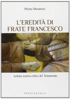 L'eredità di Frate Francesco - Pietro Maranesi