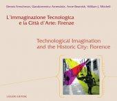 L'immaginazione Tecnologica e la Città d'Arte: Firenze - Giandomenico Amendola, Dennis Frenchman