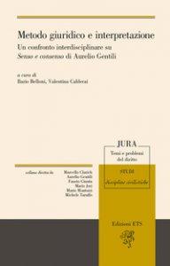 Copertina di 'Metodo giuridico e interpretazione. Un confronto interdisciplinare su Senso e consenso di Aurelio Gentili'