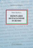 Dizionario di italianismi in russo. - Ettore Gherbezza