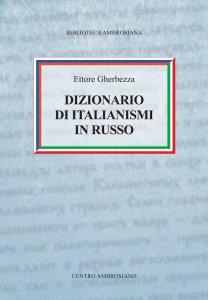 Copertina di 'Dizionario di italianismi in russo.'