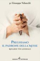 Preghiamo il padrone della messe - Giuseppe Valsecchi