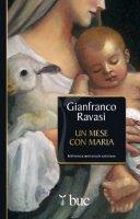Un mese con Maria - Ravasi Gianfranco