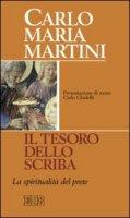 Il tesoro dello scriba - Carlo Maria Martini