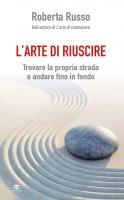 L'arte di riuscire - Roberta Russo