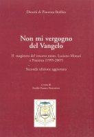 Non mi vergogno del Vangelo - Monari Luciano, Fiorentini Fausto