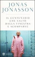 Il centenario che saltò dalla finestra e scomparve. Ediz. speciale - Jonasson Jonas