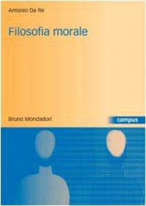 Copertina di 'Filosofia morale. Storia, teorie, argomenti'