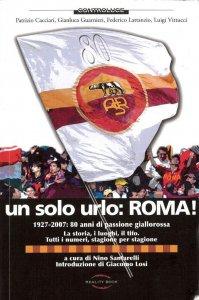 Copertina di 'Un solo urlo: Roma!'