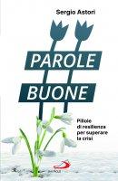 Parole Buone - Sergio Astori