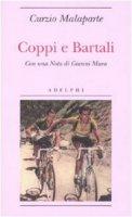 Coppi e Bartali - Malaparte Curzio