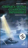 Cronaca di una guarigione impossibile - Tavecchio Alessio