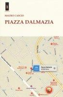 Piazza Dalmazia - Cascio Mauro