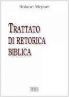 Trattato di retorica biblica - Meynet Roland